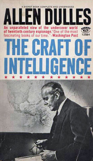Whole Dude-Whole Agency: Allen Dulles described the 'Craft of Intelligence' but kept the CIA Operation in Tibet as a Secret.