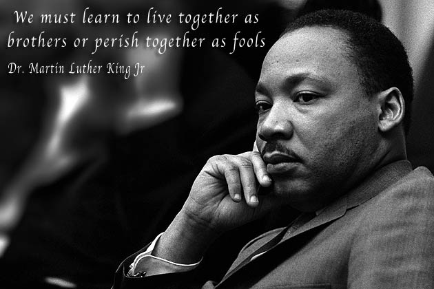 WHOLE BODY - WHOLE LOVE - WHOLE HOLIDAY: DR. MARTIN LUTHER KING, JR IS RECOGNIZED FOR HIS ROLE AS A CIVIL RIGHTS LEADER AND FOR PROMOTING INTERRACIAL RELATIONS BASED UPON EQUALITY, RESPECT, DIGNITY, AND TOLERANCE.