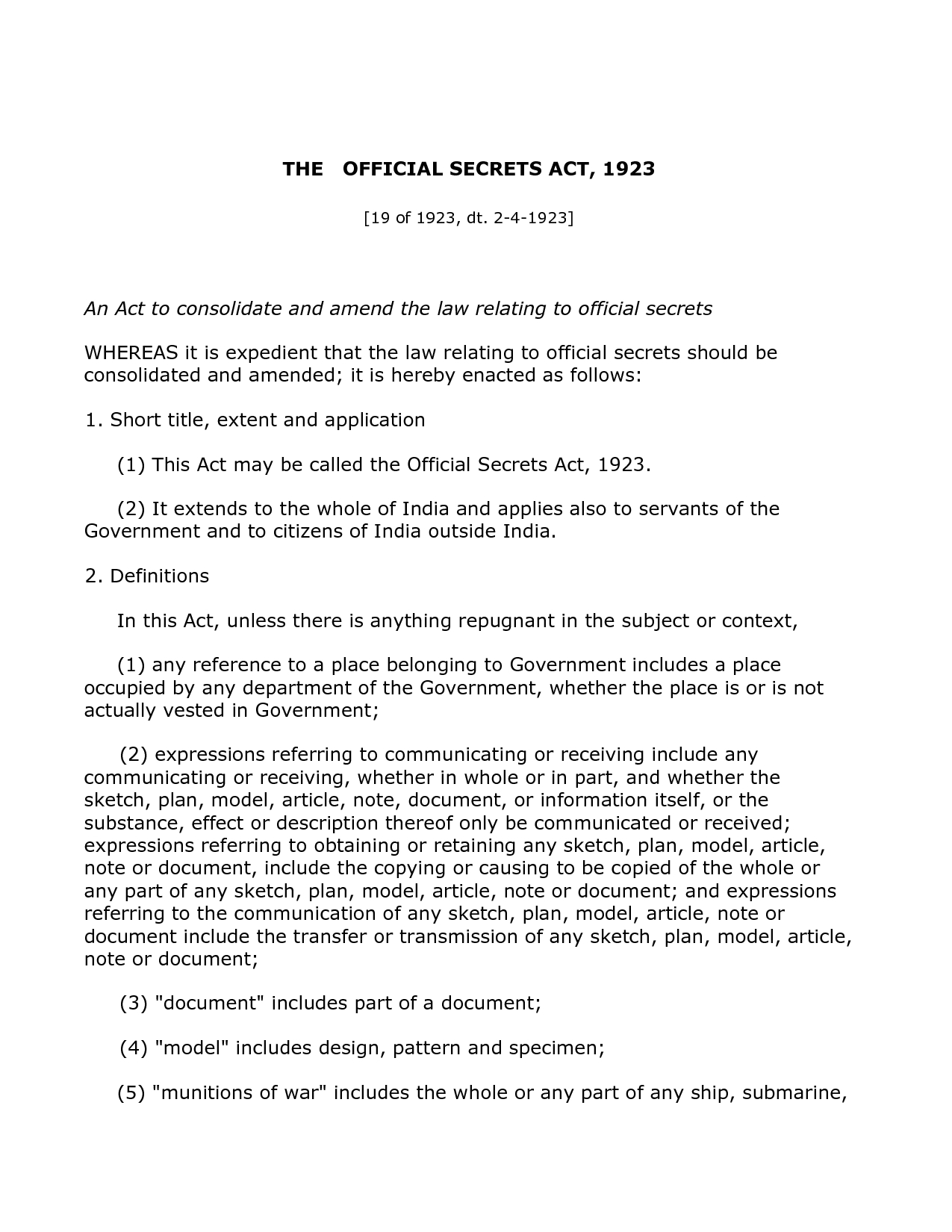 SPECIAL FRONTIER FORCE - THE OFFICIAL SECRETS ACT: THIS ACT SPECIFICALLY PROHIBITS DISCLOSURE OF ANY INFORMATION THAT IS LIKELY TO AFFECT INDIA'S FRIENDLY RELATIONS WITH FOREIGN STATES. AT THE SAME TIME, THE ACT IMPOSES A SPECIAL BURDEN TO SUSTAIN INDIA'S FRIENDLY RELATIONS.