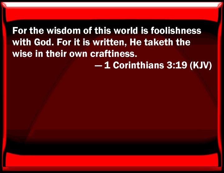 NEW YEAR GREETINGS - WISDOM TO GUIDE IN 2016. I SEEK WISDOM FROM 1 CORINTHIANS, CHAPTER 3, VERSE 19.