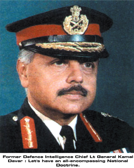 Defence Intelligence Agency - Know Your Enemy. General Kamal Davar recommended formulating 'National Doctrine' for India's Intelligence requirements.