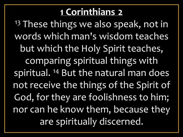 WISDOM FROM THE SPIRIT. NEW YEAR GREETINGS - WISDOM TO GUIDE IN 2016. I SEEK WISDOM FROM 1 CORINTHIANS, CHAPTER 2, VERSES 13 & 14.