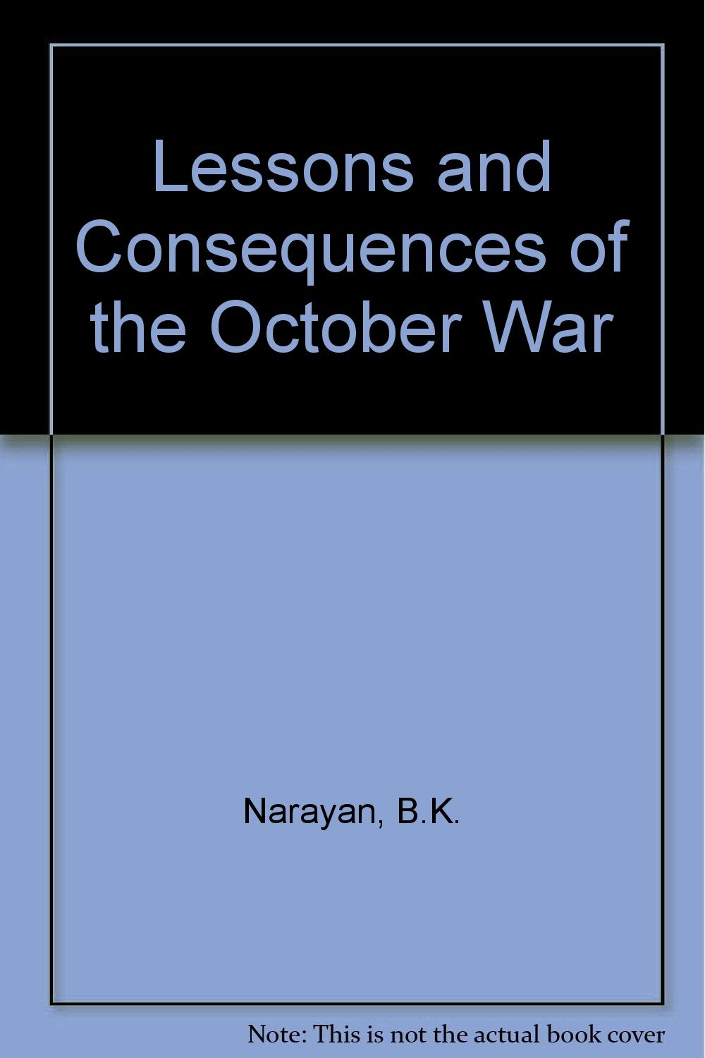 Remembering The Six Day Arab-Israel War.Lessons and Consequences of the October War.